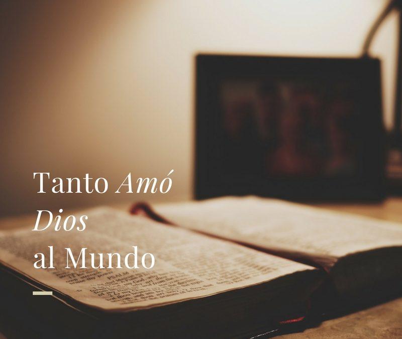 Tanto Amó Dios al Mundo