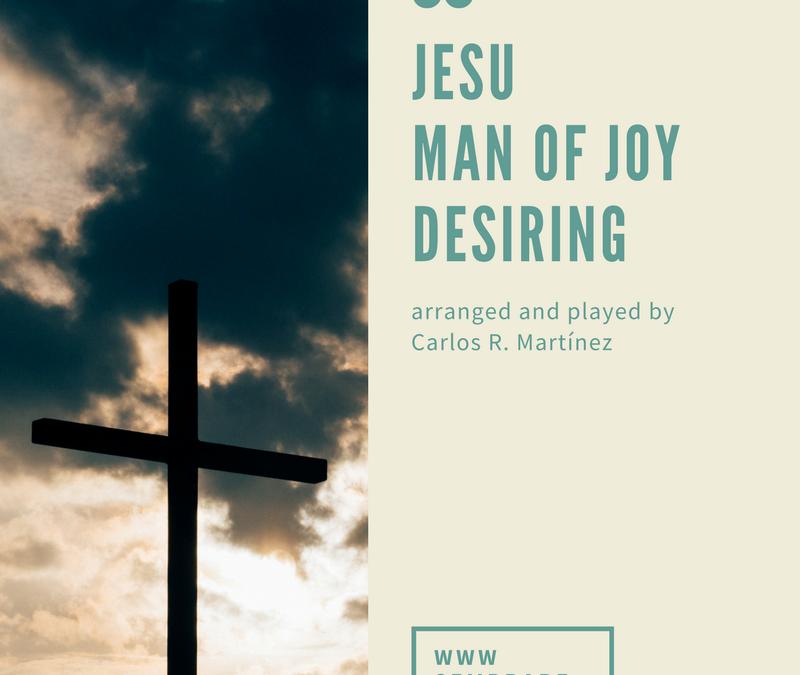 Jesu, Joy Man of Joy Desiring